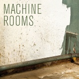 Machine Rooms Lyrics Machinefabriek And Sanja Harris