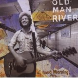 Good Morning Lyrics Old Man River