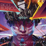 Galactik Fiestamatik Lyrics Rico Blanco