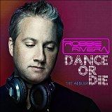 Dance Or Die Lyrics Robbie Rivera