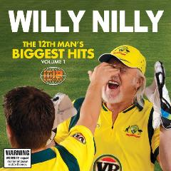 Willy Nilly The 12th Man's Biggest Hits Lyrics The 12th Man