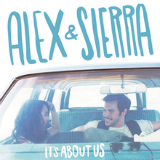 It's About Us Lyrics Alex & Sierra