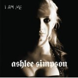 I Am Me Lyrics Ashlee Simpson