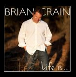 Life Is… Lyrics Brian Crain