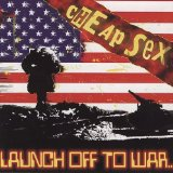 Launch Off To War... Lyrics Cheap Sex