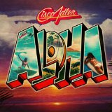 Aloha Lyrics Cisco Adler