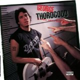 Born To Be Bad Lyrics George Thorogood And The Destroyers