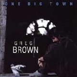 One Big Town Lyrics Greg Brown