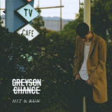 Hit & Run (Single) Lyrics Greyson Chance