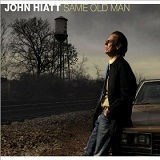 Same Old Man Lyrics John Hiatt