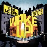 Wake Up! Lyrics John Legend & The Roots