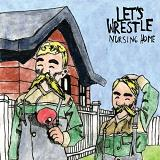 Nursing Home Lyrics Let's Wrestle