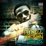 The Show Me (Mixtape) Lyrics Mykell Vaughn