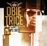 Triple Shots Lyrics Obie Trice