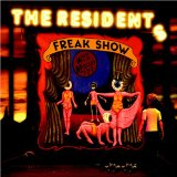 Freak Show Lyrics Residents