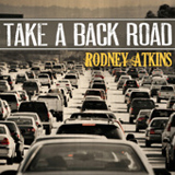 Take A Back Road (Single) Lyrics Rodney Atkins
