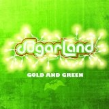 Gold And Green Lyrics Sugarland
