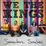 Somewhere Somehow Lyrics We The Kings