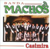 Casimira  Lyrics Banda Machos