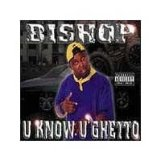 U Know U Ghetto Lyrics Bishop