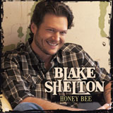 Honey Bee (Single) Lyrics Blake Shelton