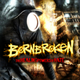 The Healing Powers of Hate Lyrics BornBroken