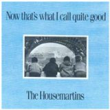 Now That's What I Call Quite Good... Lyrics Housemartins