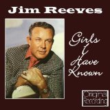 Girls I Have Known Lyrics Jim Reeves