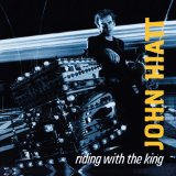Riding With The King Lyrics John Hiatt