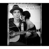 The Good Life Lyrics Justin Townes Earle