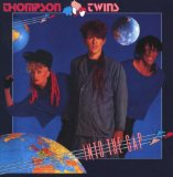 Into The Gap Lyrics Thompson Twins