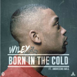 Born In the Cold (Single) Lyrics Wiley