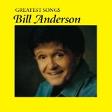 Greatest Hits 1 Lyrics Bill Anderson