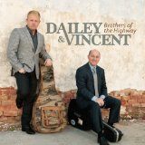 Brothers of the Highway Lyrics Dailey & Vincent