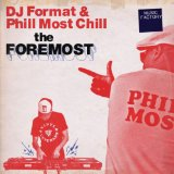 The Foremost Lyrics DJ Format & Phill Most Chill