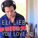 As Long As You Love Me (Single) Lyrics Eli Lieb