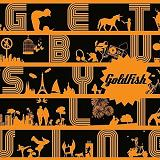 Get Busy Living Lyrics Goldfish