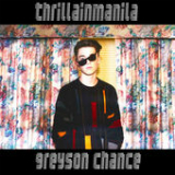 Thrilla in Manila (Single) Lyrics Greyson Chance