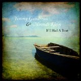 If I Had a Boat Lyrics Jimmy Gaudreau & Moondi Klein