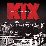 Rock Your Face Off Lyrics Kix