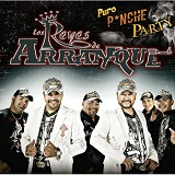 Puro Pinche Party Lyrics Los Reyes De Arranque