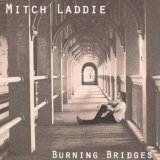 Burning Bridges Lyrics Mitch Laddie