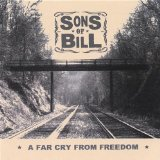 A Far Cry from Freedom Lyrics Sons of Bill