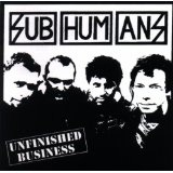 Unfinished Business Lyrics Subhumans