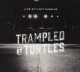 Live at First Avenue Lyrics Trampled by Turtles