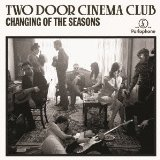 Changing of the Seasons (EP) Lyrics Two Door Cinema Club