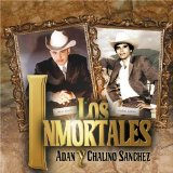 Los Inmortales Lyrics Adan Chalino Sanchez