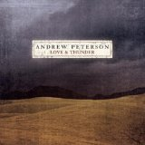 Love and Thunder Lyrics Andrew Peterson