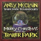 Merry Christmas from the Trailer Park Lyrics Antsy McClain And The Trailer Park Troubadours