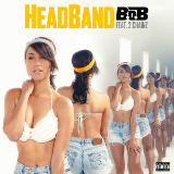 Headband (Single) Lyrics B.o.B